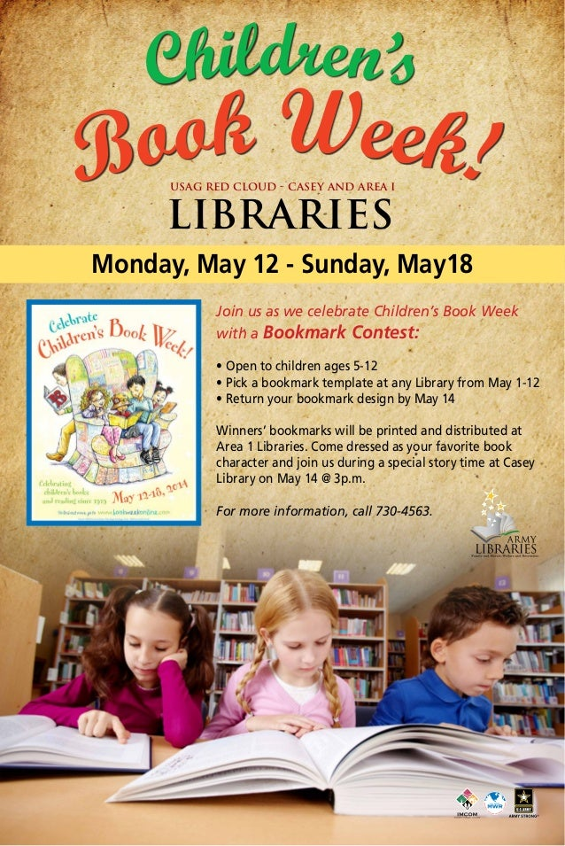 USAG RED CLOUD - CASEY AND AREA I LIBRARIES Join us as we celebrate Children's Book Week with a Bookmark Contest: • Open t...