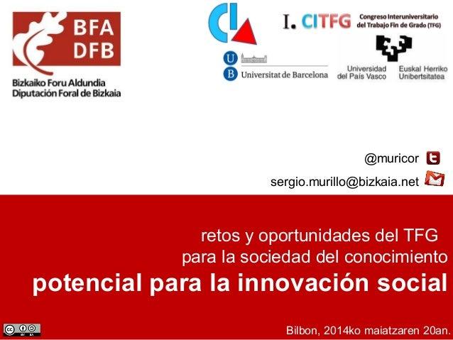 retos y oportunidades del TFG para la sociedad del conocimiento potencial para la innovación social @muricor sergio.murill...
