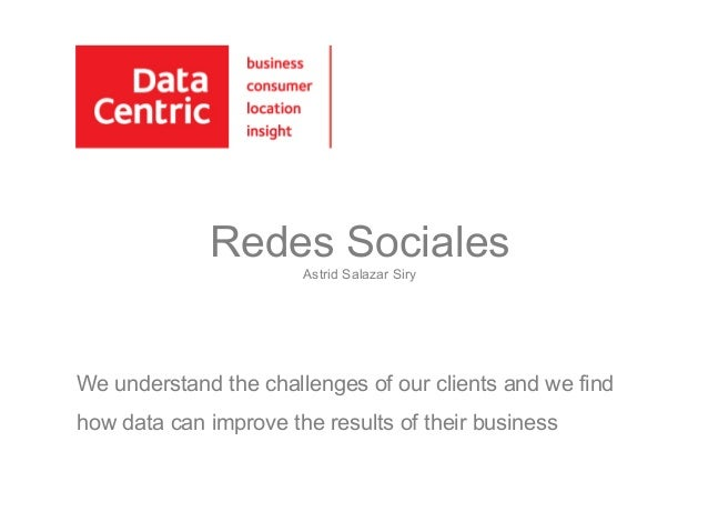 Redes Sociales Astrid Salazar Siry We understand the challenges of our clients and we find how data can improve the result...