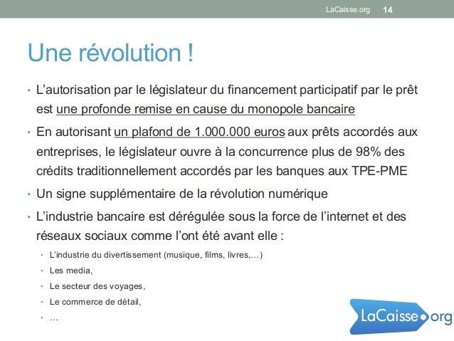Une révolution ! • L'autorisation par le législateur du financement participatif par le prêt est une profonde remise en c...