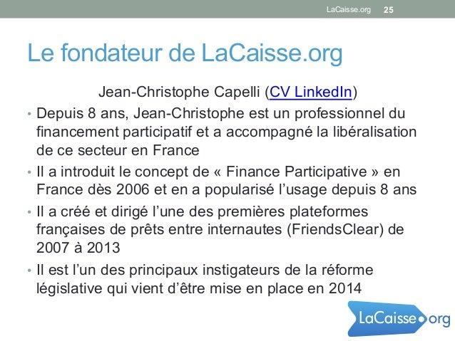 Le fondateur de LaCaisse.org Jean-Christophe Capelli (CV LinkedIn) • Depuis 8 ans, Jean-Christophe est un professionnel d...