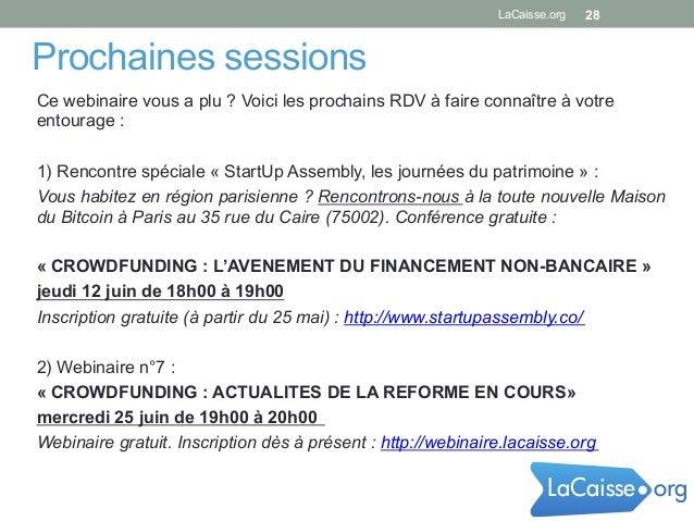 Prochaines sessions 28LaCaisse.org Ce webinaire vous a plu ? Voici les prochains RDV à faire connaître à votre entourage :...
