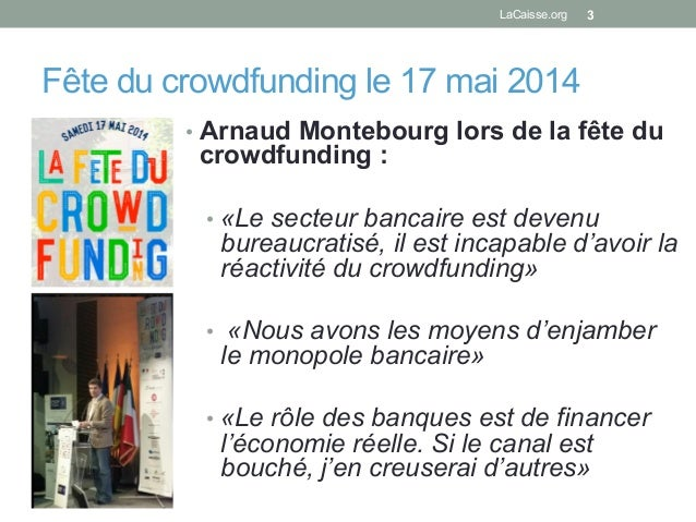 •Arnaud Montebourg lors de la fête du crowdfunding : •«Le secteur bancaire est devenu bureaucratisé, il est incapable d'...