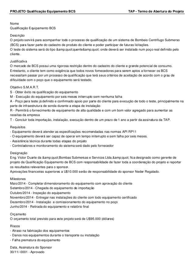 PROJETO Qualificação Equipamento BCS TAP - Termo de Abertura do Projeto Nome Qualificação Equipamento BCS Descrição O proj...