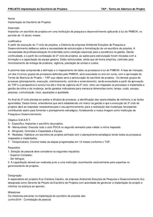 PROJETO Implantação do Escritório de Projetos TAP - Termo de Abertura do Projeto Nome Implantação do Escritório de Projeto...