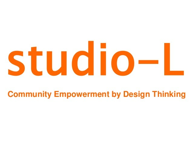 studio-L Community Empowerment by Design Thinking