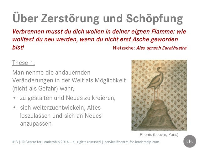 # 3   © Centre for Leadership 2014 – all rights reserved   service@centre-for-leadership.com Über Zerstörung und Schöpfung...