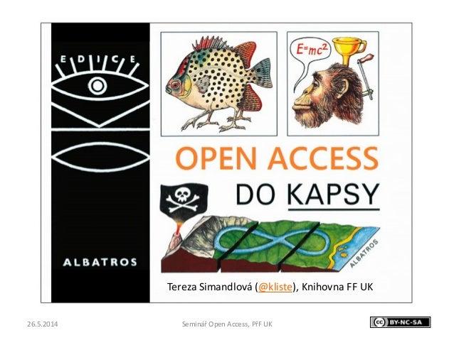 Tereza Simandlová (@kliste), Knihovna FF UK 26.5.2014 Seminář Open Access, PřF UK