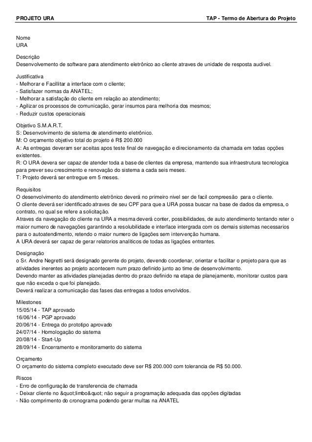 PROJETO URA TAP - Termo de Abertura do Projeto Nome URA Descrição Desenvolvemento de software para atendimento eletrônico ...