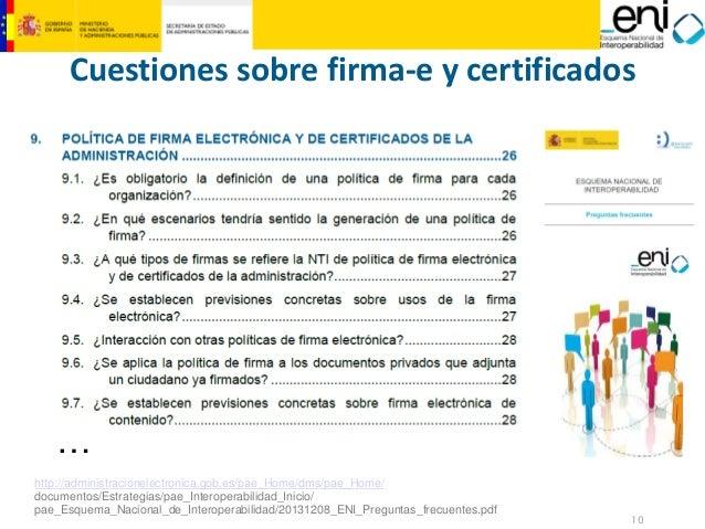10  MINISTERIO  DE HACIENDA  Y ADMINISTRACIONES PÚBLICAS  Cuestiones sobre firma‐e y certificados  …  http://administracio...