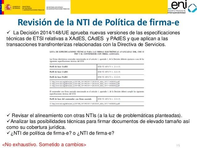 15  MINISTERIO  DE HACIENDA  Y ADMINISTRACIONES PÚBLICAS  Revisión de la NTI de Política de firma‐e  9La Decisión 2014/148...