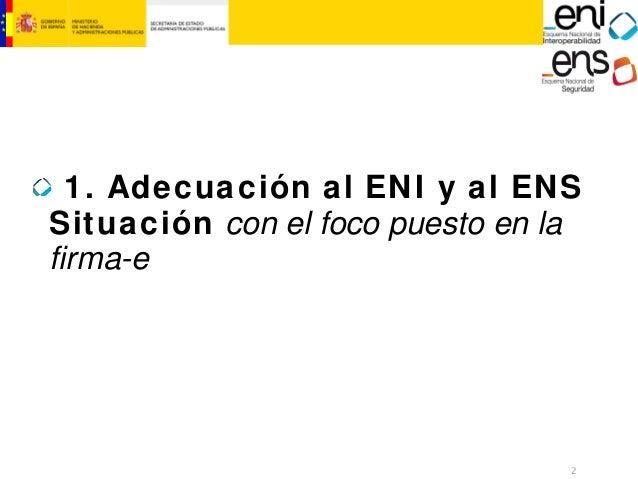 2  MINISTERIO  DE HACIENDA  Y ADMINISTRACIONES PÚBLICAS  1. Adecuación al ENI y al ENS Situación con el foco puesto en la ...