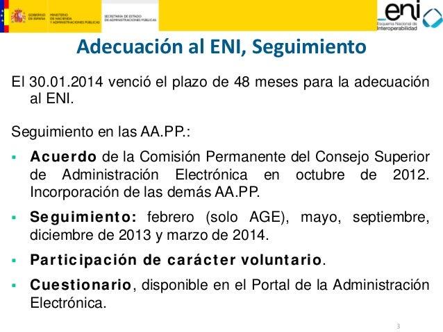 3  MINISTERIO  DE HACIENDA  Y ADMINISTRACIONES PÚBLICAS  Adecuación al ENI, Seguimiento  El30.01.2014vencióelplazode48mese...