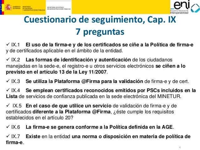 4  MINISTERIO  DE HACIENDA  Y ADMINISTRACIONES PÚBLICAS  9IX.1El uso de la firma-e y de los certificados se ciñe a la Polí...