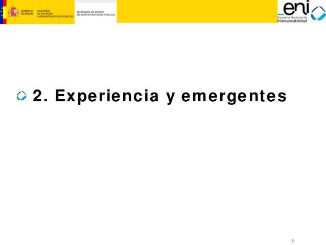 8  MINISTERIO  DE HACIENDA  Y ADMINISTRACIONES PÚBLICAS  2. Experiencia y emergentes