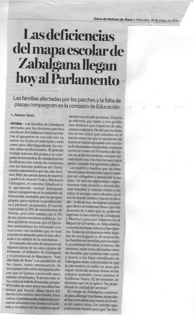 (0) Las deficiencias del mapa escolar de Zabalgana llegan hoy al Parlamento. Diario de Noticias, 28/05/2014.
