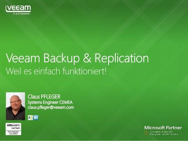 Claus PFLEGER Systems Engineer CEMEA claus.pfleger@veeam.com