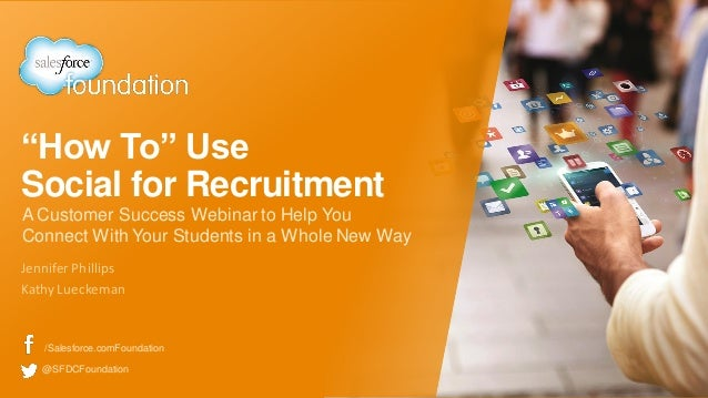 """""""How To"""" Use Social for Recruitment Jennifer Phillips Kathy Lueckeman A Customer Success Webinar to Help You Connect With ..."""