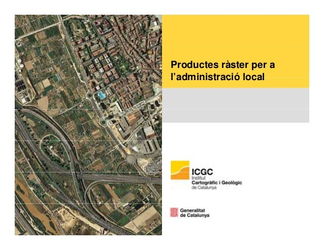 Productes ràster per a l'administració locall administració local