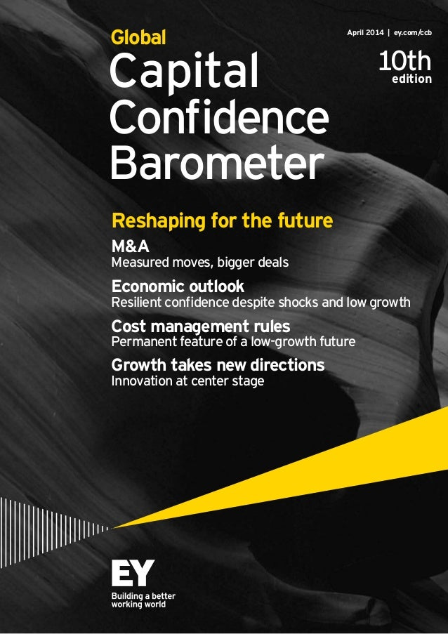 Capital Confidence Barometer April 2014 | ey.com/ccb Global 10thedition Reshaping for the future M&A Measured moves, bigge...