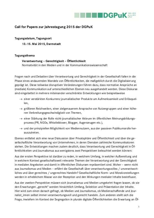 1 Call for Papers zur Jahrestagung 2015 der DGPuK Tagungsdatum, Tagungsort 13.-15. Mai 2015, Darmstadt Tagungsthema Verant...