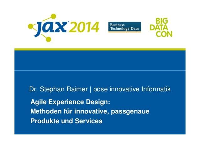 Dr. Stephan Raimer | oose innovative Informatik Agile Experience Design: Methoden für innovative, passgenaue Produkte und ...