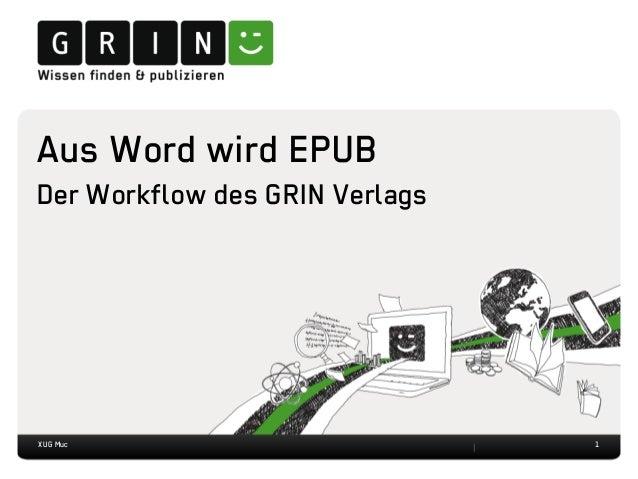 1 Aus Word wird EPUB Der Workflow des GRIN Verlags XUG Muc