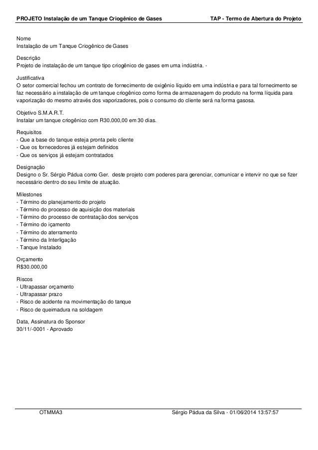 PROJETO Instalação de um Tanque Criogênico de Gases TAP - Termo de Abertura do Projeto Nome Instalação de um Tanque Criogê...