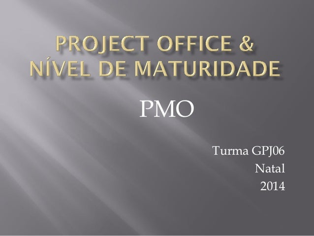 PMO Turma GPJ06 Natal 2014
