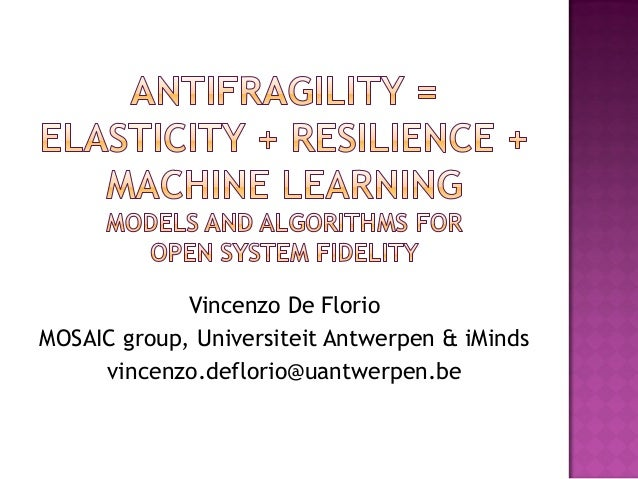 Vincenzo De Florio MOSAIC group, Universiteit Antwerpen & iMinds vincenzo.deflorio@uantwerpen.be