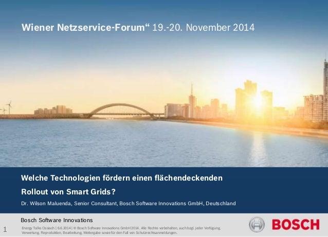 Energy Talks Ossiach | 6.6.2014 | © Bosch Software Innovations GmbH 2014. Alle Rechte vorbehalten, auch bzgl. jeder Verfüg...