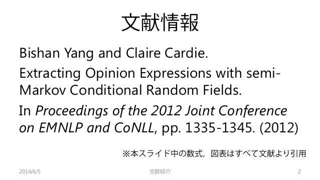文献紹介:Extracting Opinion Expression with semi-Markov Conditional Random Fields Slide 2