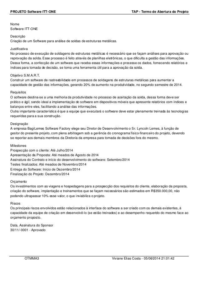 PROJETO Software ITT-ONE TAP - Termo de Abertura do Projeto Nome Software ITT-ONE Descrição Criação de um Software para an...