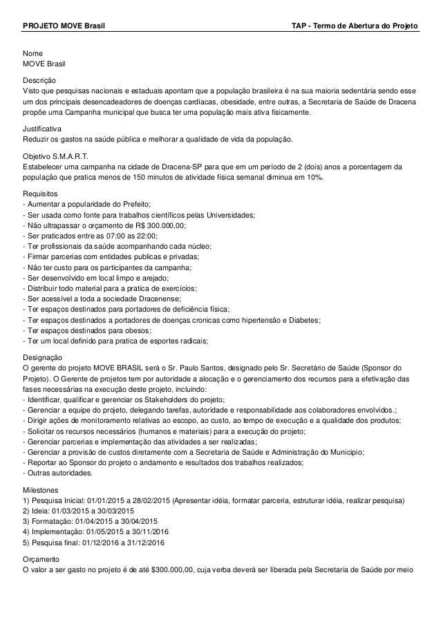 PROJETO MOVE Brasil TAP - Termo de Abertura do Projeto Nome MOVE Brasil Descrição Visto que pesquisas nacionais e estaduai...