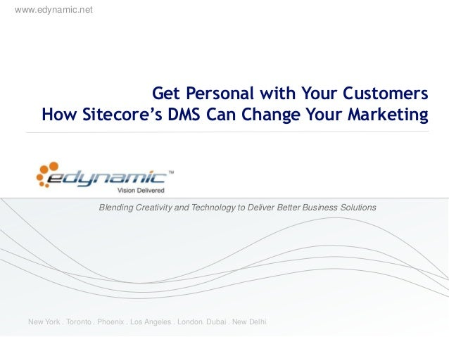 www.edynamic.net Blending Creativity and Technology to Deliver Better Business Solutions New York . Toronto . Phoenix . Lo...