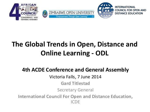 The Global Trends in Open, Distance and Online Learning - ODL 4th ACDE Conference and General Assembly Victoria Falls, 7 J...