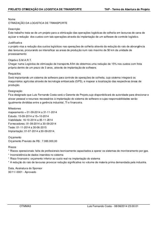 PROJETO OTIMIZAÇÃO DA LOGISTICA DE TRANSPORTE TAP - Termo de Abertura do Projeto Nome OTIMIZAÇÃO DA LOGISTICA DE TRANSPORT...