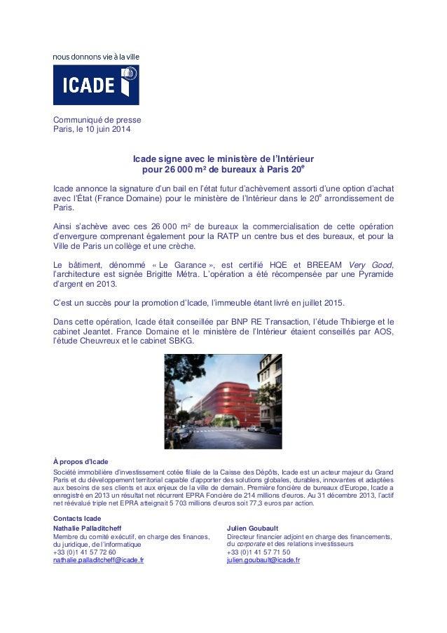 Communiqué de presse Paris, le 10 juin 2014 Icade signe avec le ministère de l'Intérieur pour 26 000 m² de bureaux à Paris...