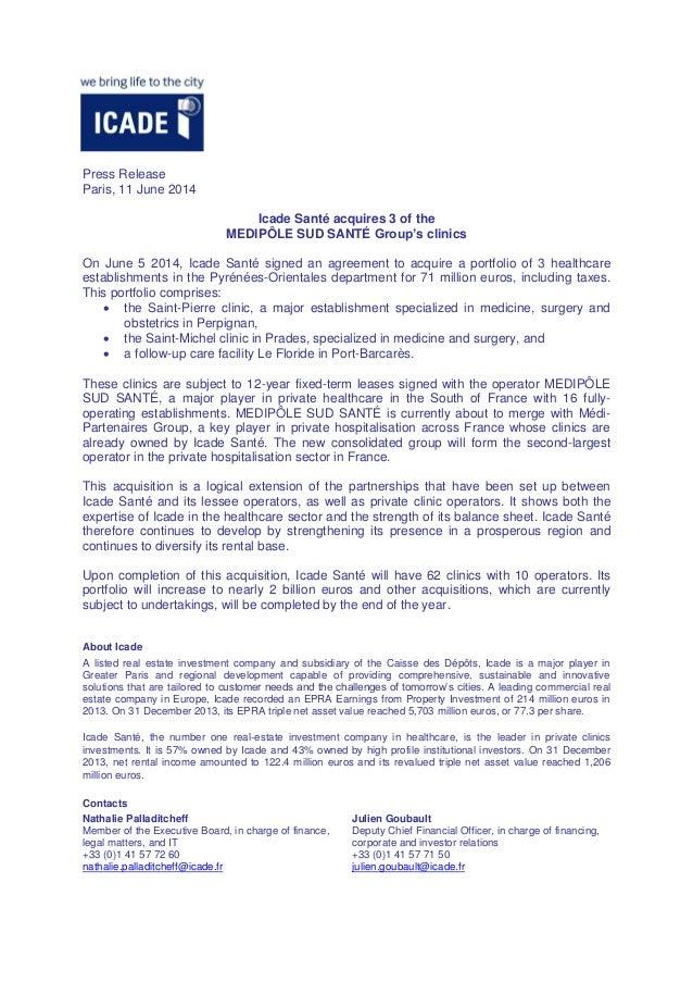 Press Release Paris, 11 June 2014 Icade Santé acquires 3 of the MEDIPÔLE SUD SANTÉ Group's clinics On June 5 2014, Icade S...