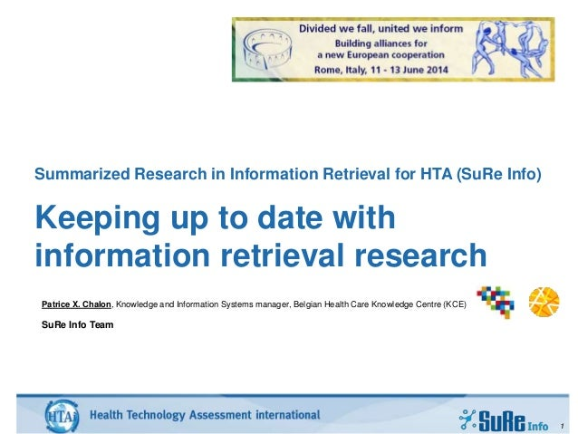 Summarized Research in Information Retrieval for HTA (SuRe Info) Keeping up to date with information retrieval research 1 ...