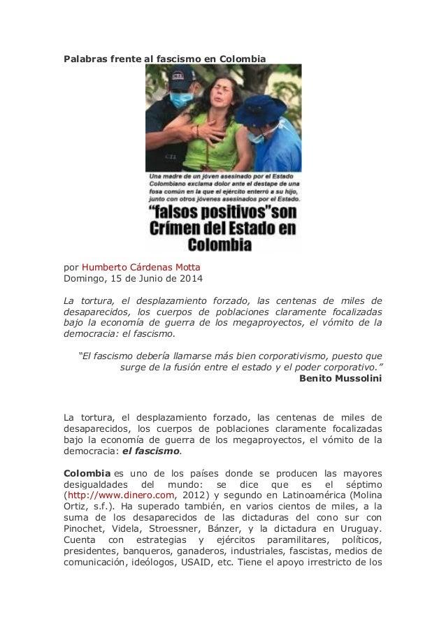 Palabras frente al fascismo en Colombia por Humberto Cárdenas Motta Domingo, 15 de Junio de 2014 La tortura, el desplazami...