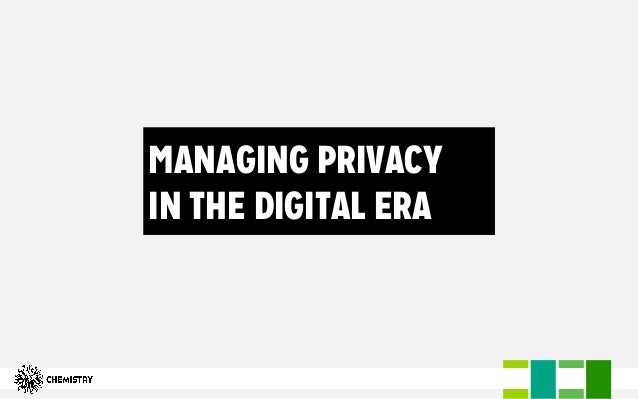 MANAGING PRIVACY IN THE DIGITAL ERA