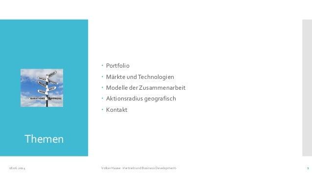 Themen  Portfolio  Märkte undTechnologien  Modelle der Zusammenarbeit  Aktionsradius geografisch  Kontakt 18.06.2014 ...