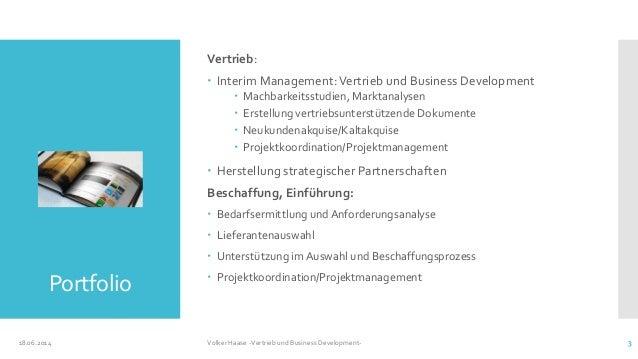 Portfolio Vertrieb:  Interim Management:Vertrieb und Business Development  Machbarkeitsstudien, Marktanalysen  Erstellu...