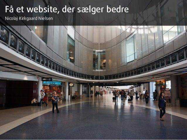 Få et website, der sælger bedre Nicolaj Kirkgaard Nielsen