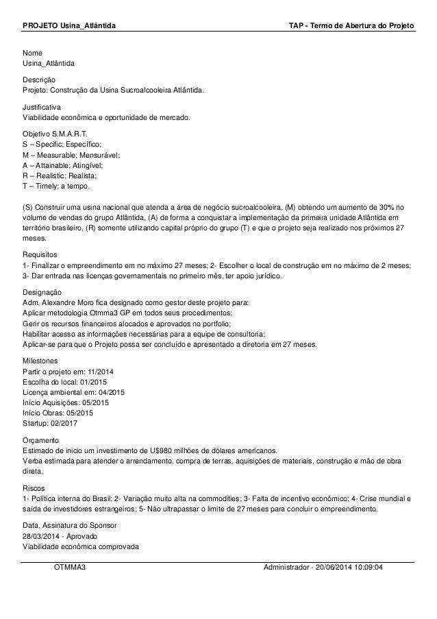 PROJETO Usina_Atlântida TAP - Termo de Abertura do Projeto Nome Usina_Atlântida Descrição Projeto: Construção da Usina Suc...