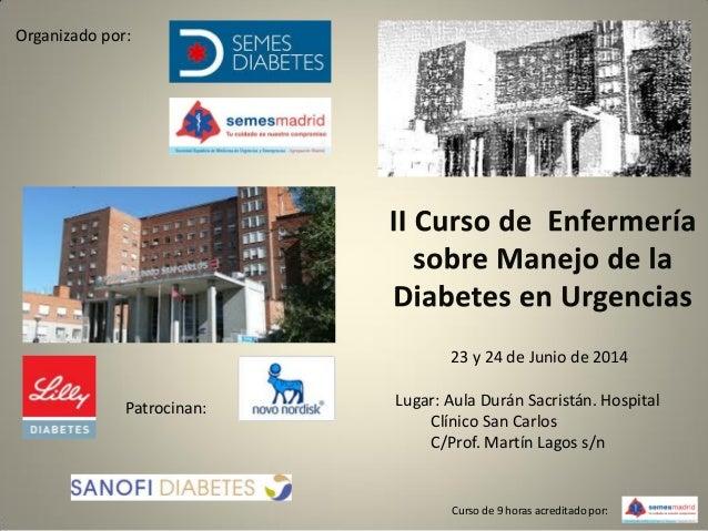 23 y 24 de Junio de 2014 Lugar: Aula Durán Sacristán. Hospital Clínico San Carlos C/Prof. Martín Lagos s/n Curso de 9 hora...