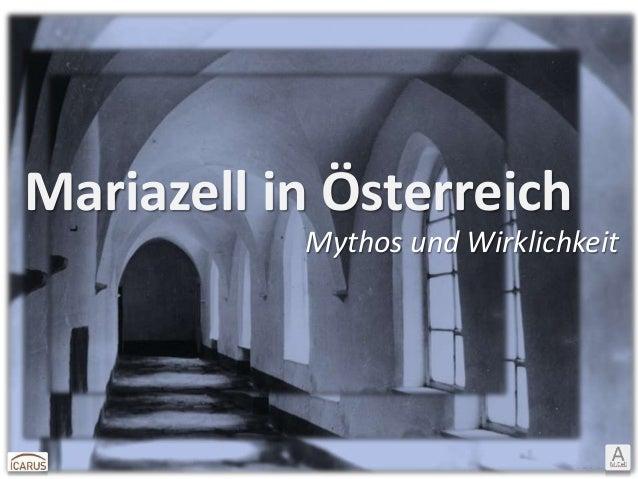 Mariazell in Österreich Mythos und Wirklichkeit