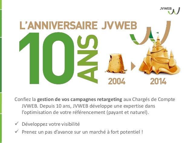 2014 06 23   10 ans jvweb - retargeting slideshare Slide 2