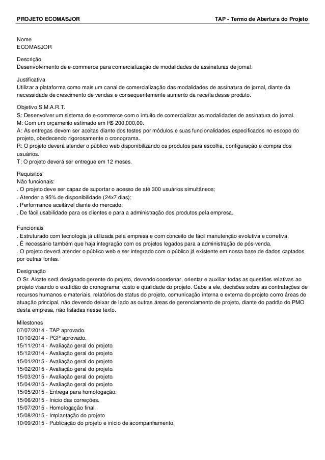 PROJETO ECOMASJOR TAP - Termo de Abertura do Projeto Nome ECOMASJOR Descrição Desenvolvimento de e-commerce para comercial...
